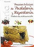 Procesos básicos de pastelería y repostería. Postres en restauración
