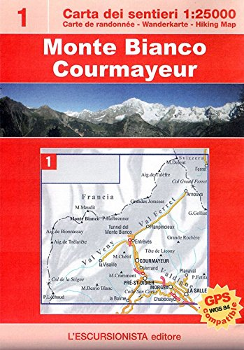 Monte Bianco Courmayeur trekking. Con carta escursionistica 1:25.000. Ediz. multilingue
