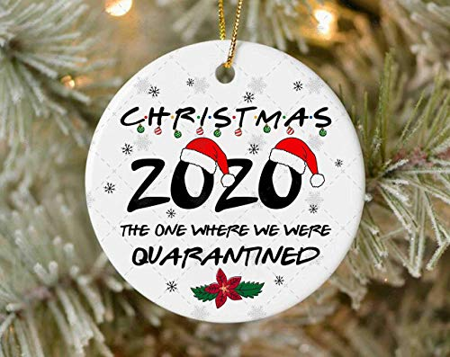 Christmas 2020 The One Where We were Quarantined Ornament, Christmas Quarantine Ornament, Christmas 2020 Gifts, Christmas Ornament, 3 Inch