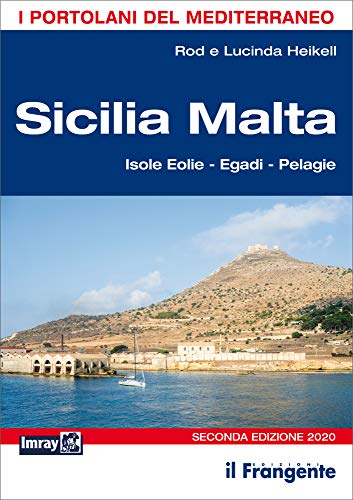 Sicilia Malta. Isole Eolie, Egadi, Pelagie. I portolani del Mediterraneo