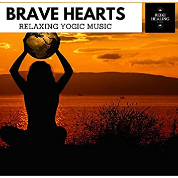 Brave Hearts - Relaxing Yogic Music