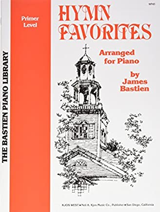 WP43 - Hymn Favorites - Primer Level by James Bastien (1978-01-01)