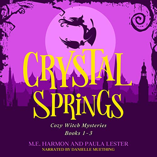 Crystal Springs Cozy Witch Mysteries: Books 1-3 Audiobook By Paula Lester, M.E. Harmon cover art