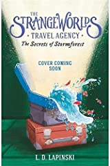 The Strangeworlds Travel Agency: The Secrets of the Stormforest: Book 3 Paperback