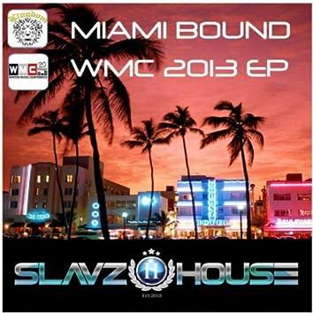 Miami Bound WMC 2013 EP
