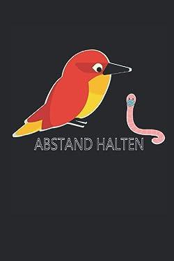 Abstand halten: 6 x 9 liniertes Notizbuch   Vogel & Wurm 2020 Geschenk Lustiges Vogel Wurm mit Maske Design als Geschenk o. Geschenkidee zum Geburtstag für Vögel Fans (German Edition)