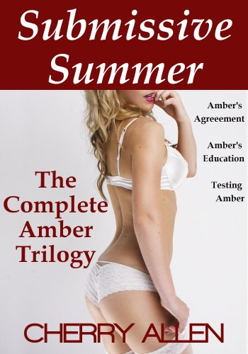 The Complete Amber Trilogy (Submissive Summer Book 4)