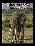 Lightroom® 6/CC Made Easy (English Edition)