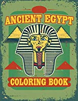 Ancient Egypt Coloring Book: Egyptian Designs Coloring Book for Adults and Kids