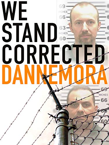 We Stand Corrected: Dannemora