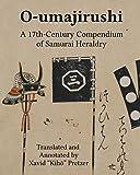 """O-umajirushi: A 17th-Century Compendium of Samurai Heraldry - Xavid """"Kiho"""" Pretzer"""