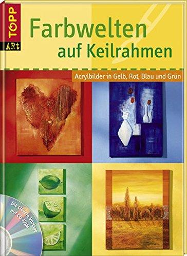 Farbwelten auf Keilrahmen: Acrylbilder in Gelb, Rot, Blau und Grün. Praktische Aufteilung der Acrylbilder nach Farbwelten (TOPP-Art)