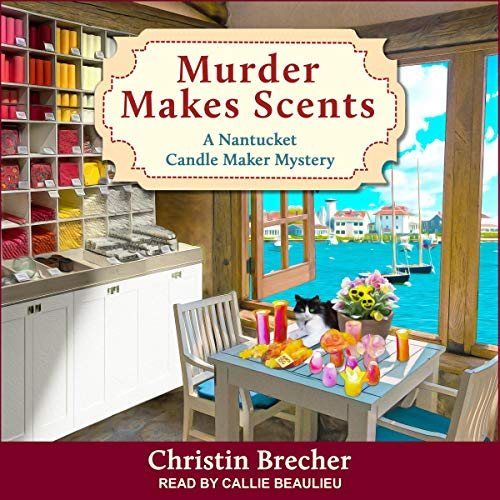 Murder Makes Scents: Nantucket Candle Maker Mystery Series, Book 2