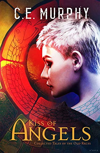 Kiss of Angels: Collected Tales of the Old Races
