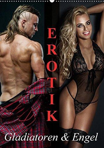 Erotik - Gladiatoren und Engel (Wandkalender 2017 DIN A2 hoch): Starke Männer und erotische Engel für schöne Momente (Monatskalender, 14 Seiten ) (CALVENDO Menschen)