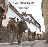 Tea Horse Road - China's Ancient Trade Road to Tibet