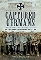 Captured Germans: British Pow Camps in the First World War