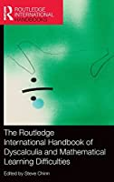 The Routledge International Handbook of Dyscalculia and Mathematical Learning Difficulties (Routledge International Handbooks of Education)