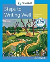 Steps to Writing Well with Additional Readings (with 2019 APA Updates and MLA 2021 Update Card)