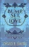 Bump, Set, Love (Rachel Marie Series, Band 4) - David B. Smith
