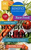 Mangiare crudo: benefici del crudismo, crudo è meglio, dieta crudista, dieta fruttariana,...
