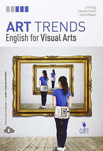 Art trends. English for visual arts. Per le Scuole superiori. Con Contenuto digitale (fornito elettronicamente)