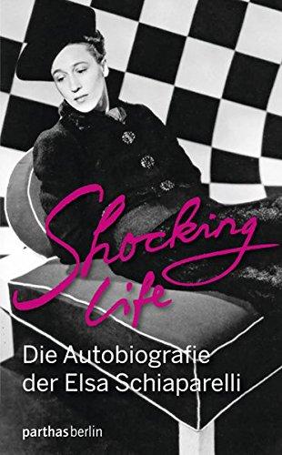 Shocking Life - Die Autobiografie der Elsa Schiaparelli