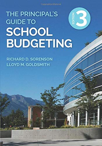 Compare Textbook Prices for The Principal′s Guide to School Budgeting Third Edition ISBN 9781506389455 by Sorenson, Richard D.,Goldsmith, Lloyd M.