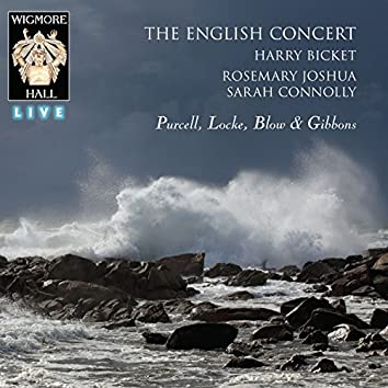 Purcell / Locke / Blow / Gibbons - Wigmore Hall Live