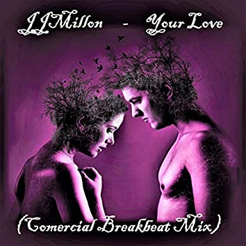 Your Love (Comercial Breakbeat Mix)
