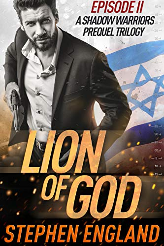 Lion of God: Episode II (A Shadow Warriors Prequel Trilogy Book 2) (English Edition)