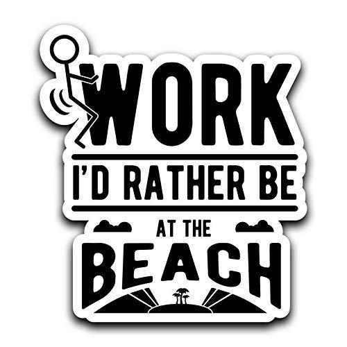 More Shiz MkS0435 Aufkleber mit Aufschrift Screw Work, I'd Rather Be at The Beach (englischsprachig), für Auto, LKW, Van, Stoßstange, Fenster, Laptop, Tasse, Wand, 15,2 cm