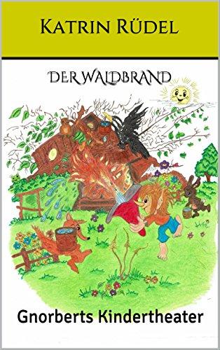 Der Waldbrand: Gnorberts Kindertheater