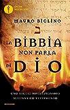 La Bibbia non parla di Dio. Uno studio rivoluzionario sull'Antico testamento (Oscar bestsellers)