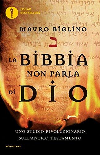 La Bibbia non parla di Dio. Uno studio rivoluzionario sull'Antico testamento