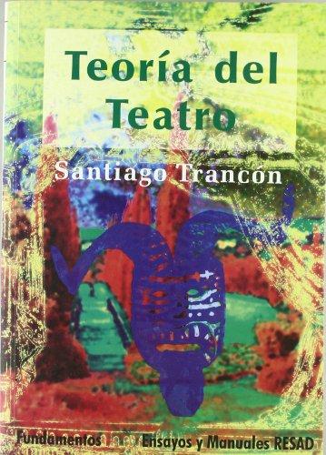 Teoría del teatro: Bases para el análisis de la obra dramática: 150...