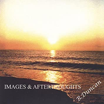Images & Afterthoughts