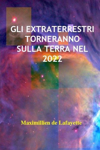 Gli Extraterrestri Torneranno Sulla Terra Nel 2022