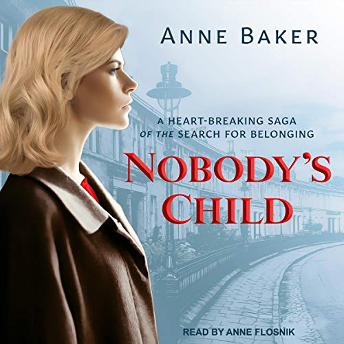 Nobody's Child     A Heart-Breaking Saga of the Search for Belonging              By:                                                                                                                                 Anne Baker                               Narrated by:                                                                                                                                 Anne Flosnik                      Length: 15 hrs and 48 mins     Not rated yet     Overall 0.0