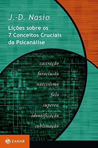 Lições sobre os 7 conceitos cruciais da psicanálise (Transmissão da Psicanálise)