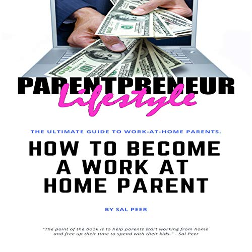 How to Become a Work-At-Home Parent audiobook cover art