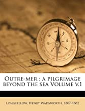 Outre-mer: a pilgrimage beyond the sea Volume v.1
