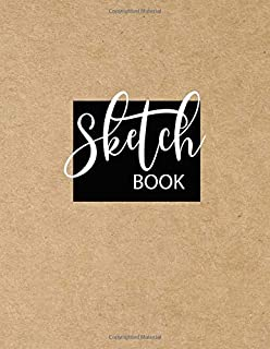 "Sketch Book: Large Blank Paper for Drawing, Doodling or Sketching. 109 Pages of 8.5""x11"". Journal Writing And Notes ( Draw..."
