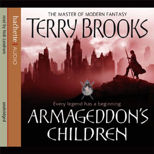 Armageddon's Children     Genesis of Shannara, Book 1              By:                                                                                                                                 Terry Brooks                               Narrated by:                                                                                                                                 Nick Landrum                      Length: 15 hrs and 34 mins     28 ratings     Overall 4.1