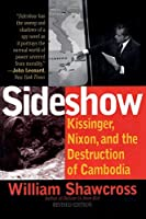 Sideshow: Kissinger, Nixon, and the Destruction of Cambodia by William Shawcross(2002-08-14)