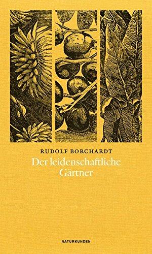 Der leidenschaftliche Gärtner (Naturkunden)