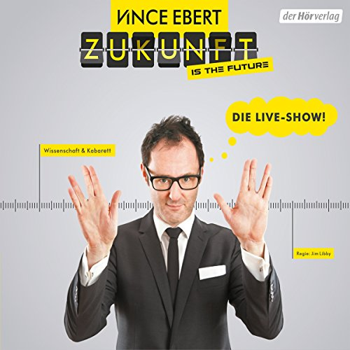 Zukunft is the Future     Die Live-Show              By:                                                                                                                                 Vince Ebert                               Narrated by:                                                                                                                                 Vince Ebert                      Length: 1 hr and 10 mins     Not rated yet     Overall 0.0