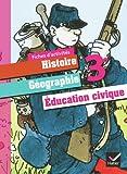 Histoire-Géographie Education civique 3e éd. 2012 - Fiches d'activités