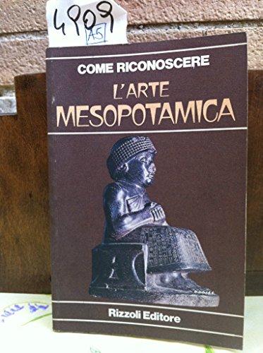 COME RICONOSCERE L'ARTE MESOPOTAMICA