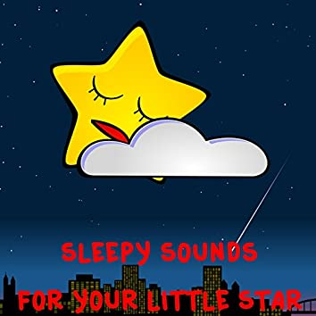 Sleepy Sounds For Your Little Star